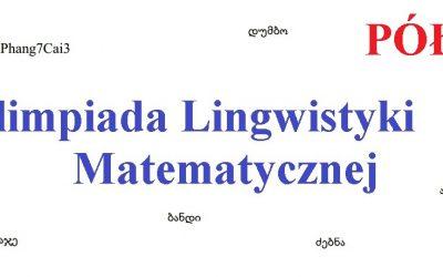 OLIMPIADA LINGWISTYKI MATEMATYCZNEJ