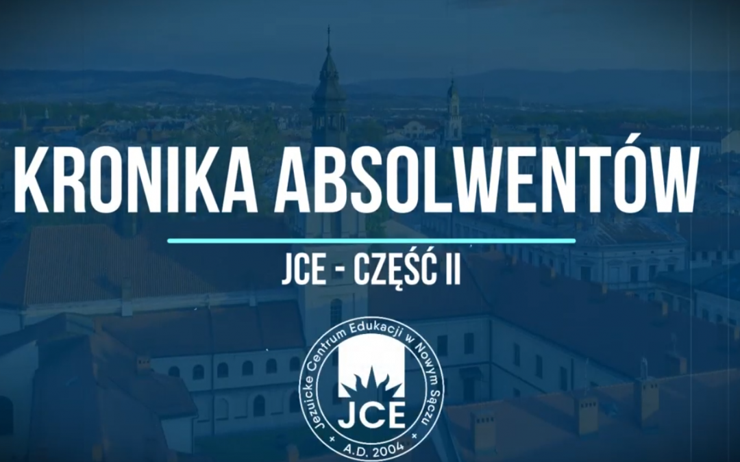 Kronika Absolwentów JCE cz. II